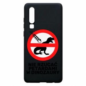 Etui na Huawei P30 Nie rzucać petardami w dinozaury