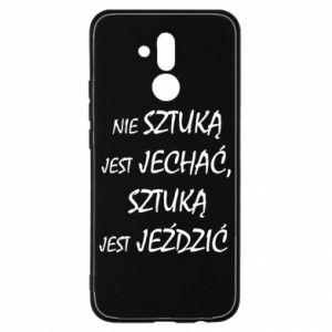 Etui na Huawei Mate 20 Lite Nie sztuką jest jechać...