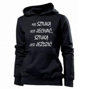 Women's hoodies It is not an art to go... - PrintSalon
