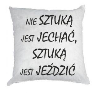 Pillow It is not an art to go... - PrintSalon