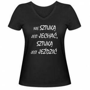 Women's V-neck t-shirt It is not an art to go... - PrintSalon