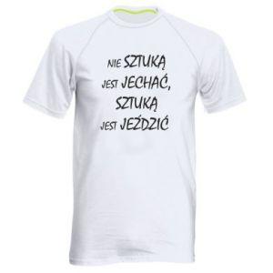 Men's sports t-shirt It is not an art to go... - PrintSalon
