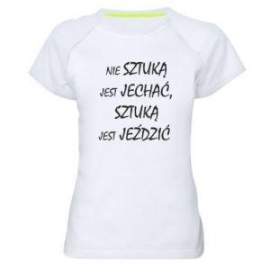 Women's sports t-shirt It is not an art to go... - PrintSalon