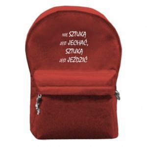 Plecak z przednią kieszenią Nie sztuką jest jechać...