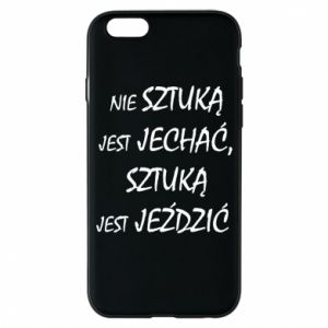 Phone case for iPhone 6/6S It is not an art to go... - PrintSalon
