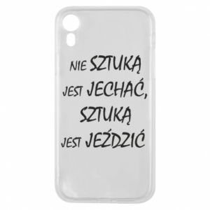 Phone case for iPhone XR It is not an art to go... - PrintSalon