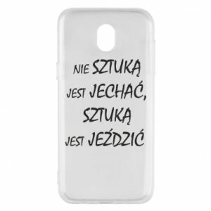 Phone case for Samsung J5 2017 It is not an art to go... - PrintSalon