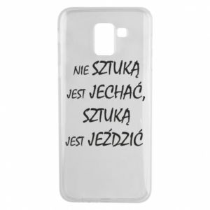 Phone case for Samsung J6 It is not an art to go... - PrintSalon