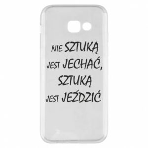 Etui na Samsung A5 2017 Nie sztuką jest jechać...