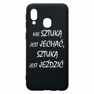 Phone case for Samsung A40 It is not an art to go... - PrintSalon