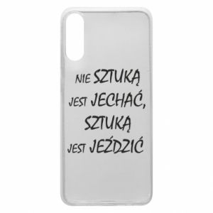 Phone case for Samsung A70 It is not an art to go... - PrintSalon