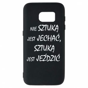Phone case for Samsung S7 It is not an art to go... - PrintSalon