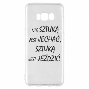 Phone case for Samsung S8 It is not an art to go... - PrintSalon