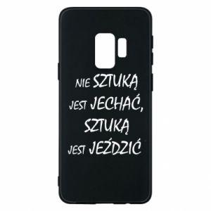 Etui na Samsung S9 Nie sztuką jest jechać...