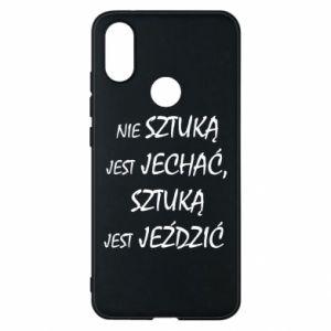 Phone case for Xiaomi Mi A2 It is not an art to go... - PrintSalon