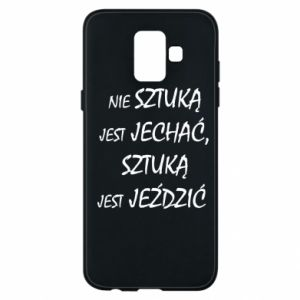Phone case for Samsung A6 2018 It is not an art to go... - PrintSalon