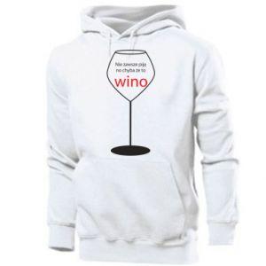Men's hoodie I do not always drink, unless it's wine