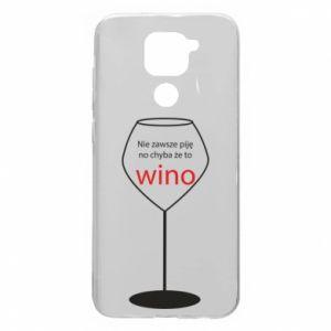 Etui na Xiaomi Redmi Note 9/Redmi 10X Nie zawsze piję, no chyba że to wino