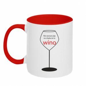 Kubek dwukolorowy Nie zawsze piję, no chyba że to wino