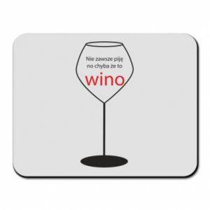 Podkładka pod mysz Nie zawsze piję, no chyba że to wino