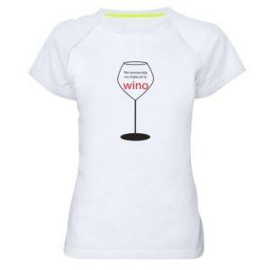 Women's sports t-shirt I do not always drink, unless it's wine