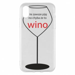 Phone case for iPhone X/Xs I do not always drink, unless it's wine