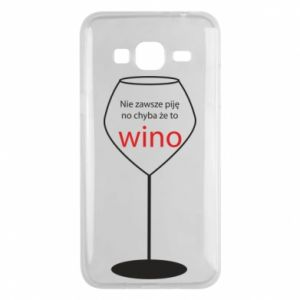 Phone case for Samsung J3 2016 I do not always drink, unless it's wine