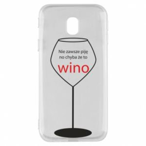 Phone case for Samsung J3 2017 I do not always drink, unless it's wine
