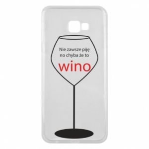 Phone case for Samsung J4 Plus 2018 I do not always drink, unless it's wine