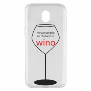 Phone case for Samsung J5 2017 I do not always drink, unless it's wine