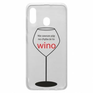 Phone case for Samsung A20 I do not always drink, unless it's wine