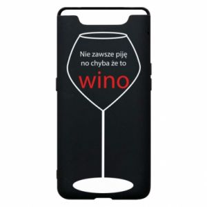 Phone case for Samsung A80 I do not always drink, unless it's wine