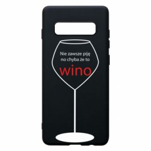 Phone case for Samsung S10+ I do not always drink, unless it's wine