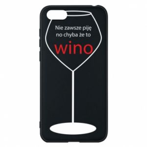 Phone case for Huawei Y5 2018 I do not always drink, unless it's wine