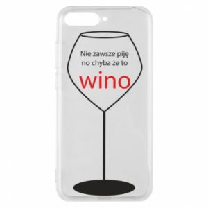 Phone case for Huawei Y6 2018 I do not always drink, unless it's wine