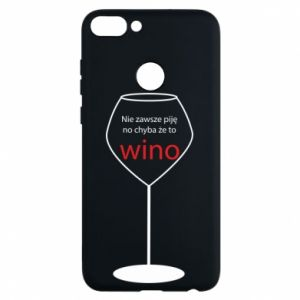 Phone case for Huawei P Smart I do not always drink, unless it's wine