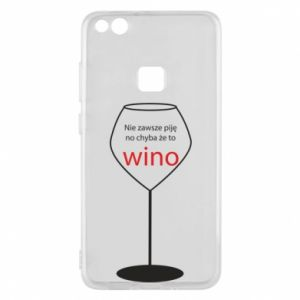 Phone case for Huawei P10 Lite I do not always drink, unless it's wine
