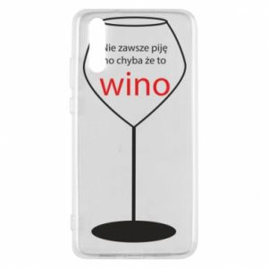 Phone case for Huawei P20 I do not always drink, unless it's wine