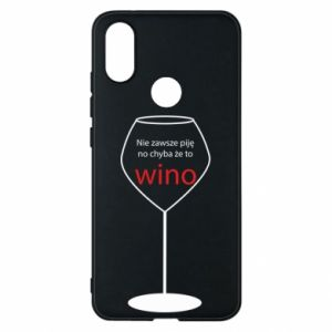 Phone case for Xiaomi Mi A2 I do not always drink, unless it's wine