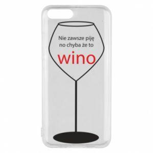 Phone case for Xiaomi Mi6 I do not always drink, unless it's wine