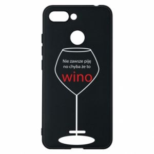 Phone case for Xiaomi Redmi 6 I do not always drink, unless it's wine