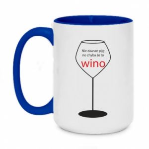 Two-toned mug 450ml I do not always drink, unless it's wine