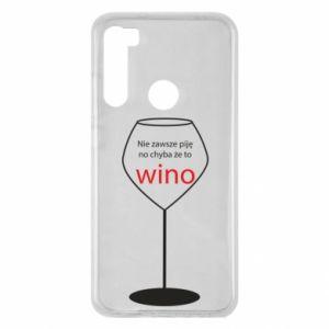 Etui na Xiaomi Redmi Note 8 Nie zawsze piję, no chyba że to wino