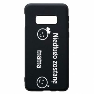 Phone case for Samsung S10e I will be mother soon