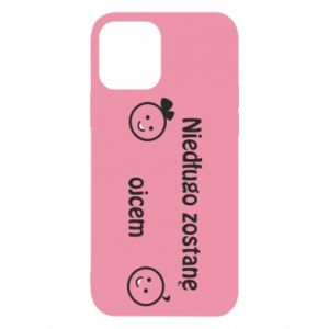 iPhone 12/12 Pro Case I will be a father for a long time