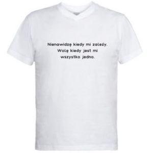 Męska koszulka V-neck Nienawidzę kiedy mi zależy