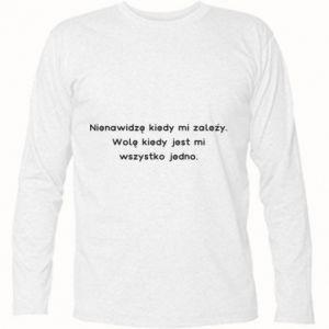 Koszulka z długim rękawem Nienawidzę kiedy mi zależy