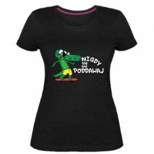 Women's premium t-shirt Never give up, with crocodile - PrintSalon