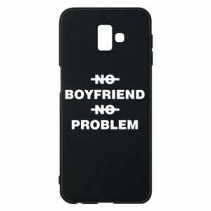 Etui na Samsung J6 Plus 2018 No boyfriend no problem