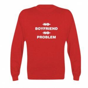 Kid's sweatshirt No boyfriend no problem